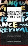 Language, Resistance and Revival : Republican Prisoners and the Irish Language in the North of Ireland, Mac Ionnrachtaigh, Feargal, 0745332269