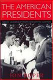 The American Presidents : Heroic Leadership from Kennedy to Clinton, Roper, Jon, 0748612262