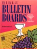 Bible Bulletin Boards, Judith H. Chase, 0784702268