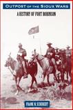 Outpost of the Sioux Wars, Frank N. Schubert and Frank Schubert, 0803292260