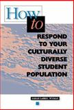 How to Respond to Your Culturally Diverse Student Population 9780871202260