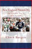 New England Patriots Iq, Chuck Burgess and Black Mesa Publishing, 0983792267
