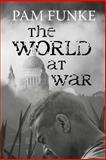 The World at War, Pam Funke, 1475102267