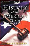 A History of the American Bar, Warren, Charles, 1893122263