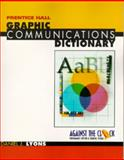 Graphic Communication Dictionary, Daniel Lyons, 0130122262