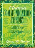 Human Communication Theory : Applications and Case Studies, Neuliep, James W., 013142226X
