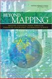 Beyond Mapping : Meeting National Needs Through Enhanced Geographic Information Science, Committee on Beyond Mapping: The Challenges of New Technologies in the Geographic Information Sciences, The Mapping Science Committee, Board on Earth Sciences and Resources, Division on Earth and Life Studies, National Research Council, 030910226X