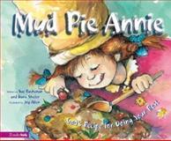 Mud Pie Annie, Sue Buchanan and Dana Shafer, 0310232260