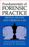 Fundamentals of Forensic Practice : Mental Health and Criminal Law, Rogers, Richard and Shuman, Daniel W., 0387252266