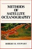Methods of Satellite Oceanography, Stewart, Robert H., 0520042263