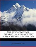 The Psychology of Learning; an Advance Text in Educational Psychology, William Henry Pyle, 1145592260