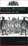 Colonial Discourses : Niupepa Maori 1855-1863, Paterson, Lachy, 1877372269