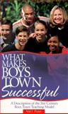 What Makes Boys Town Successful, Peter, Val J., 1889322261