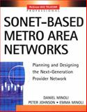 SONET-Based Metro Area Networks, Minoli, Daniel and Johnson, Peter, 0071402268