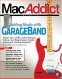 The MacAddict Guide to Making Music with GarageBand, Jay Shaffer and Gary Rosenzweig, 0789732262