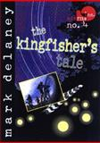 The Kingfisher's Tale, Mark Delaney, 1561452262