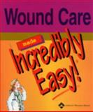 Wound Care Made Incredibly Easy, Springhouse, 1582552266