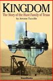 Kingdom : The Story of the Hunt Family of Texas, Tuccille, Jerome, 1587982269