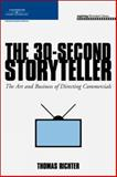 The 30-Second Storyteller : The Art and Business of Directing Commercials, Course Ptr Development, 1598632264