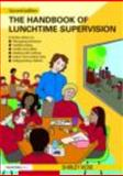 A Handbook for Lunchtime Supervision : Practical Guide for Primary Schools, Rose, Shirley, 0415492262