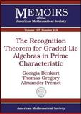 The Recognition Theorem for Graded Lie Algebras in Prime Characteristic, Georgia Benkart and Thomas Gregory, 0821842269