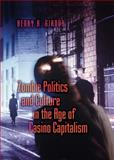 Zombie Politics and Culture in the Age of Casino Capitalism 9781433112263