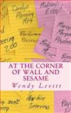 At the Corner of Wall and Sesame, Wendy Levitt, 1466262265