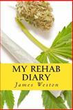 My Rehab Diary, James Weston, 1499622260