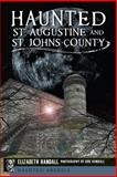 Haunted St. Augustine and St. Johns County, Elizabeth Randall, 162619226X