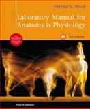 Laboratory Manual for Anatomy and Physiology, Pig Version, Wood, Michael G., 0321572262
