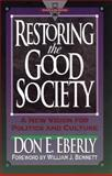Restoring the Good Society 9780801032264
