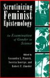Scrutinizing Feminist Epistemology : An Examination of Gender in Science, , 0813532264