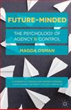 Future-Minded : The Psychology of Agency and Control, Osman, Magda, 1137022264
