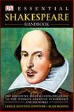 Essential Shakespeare Handbook, Leslie Dunton-Downer and Alan Riding, 1465402268