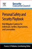 Personal Safety and Security Playbook : Risk Mitigation Guidance for Individuals, Families, Organizations, and Communities, , 0124172261