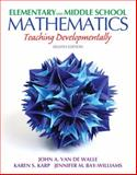 Elementary and Middle School Mathematics : Teaching Developmentally, Van de Walle, John A. and Karp, Karen S., 0132612267