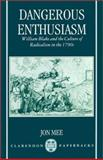 Dangerous Enthusiasm : William Blake and the Culture of Radicalism in the 1790s, Mee, Jon, 0198122268