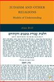 Judaism and Other Religions : Models of Understanding, Brill, Alan, 0230622267