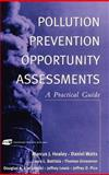 Pollution Prevention Opportunity Assessments : A Practical Guide, Healey, Marcus J. and Watts, Daniel, 0471292265