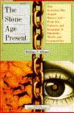 The Stone Age Present, William F. Allman, 0671892266