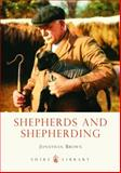 Shepherds and Shepherding, Jonathan BROWN, 0747812268