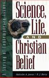 Science, Life and Christian Belief : A Survey of Contemporary Issues, Jeeves, Malcolm A. and Berry, R. J., 0801022266