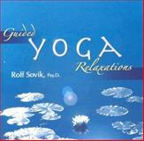 Guided Yoga Relaxations, Rolf Sovik, 0893892262