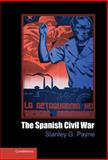 The Spanish Civil War, Payne, Stanley G., 1107002265
