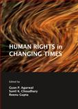 Human Rights in Changing Times, Agarwal, G. P. and Choudhary, K. Sunil, 1443852260