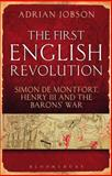 The First English Revolution : Simon de Montfort, Henry III and the Barons' War, Jobson, 1847252265
