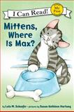 Mittens, Where Is Max?, Lola M. Schaefer, 0061702269