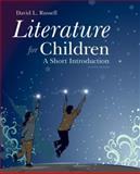 Literature for Children : A Short Introduction, Russell, David L., 0133522261