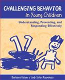Challenging Behavior in Young Children : Understanding, Preventing, and Responding Effectively, Kaiser, Barbara and Rasminsky, Judy Sklar, 0205342264