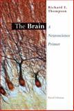 The Brain : An Introduction to Neuroscience, Thompson, Richard F., 0716732262